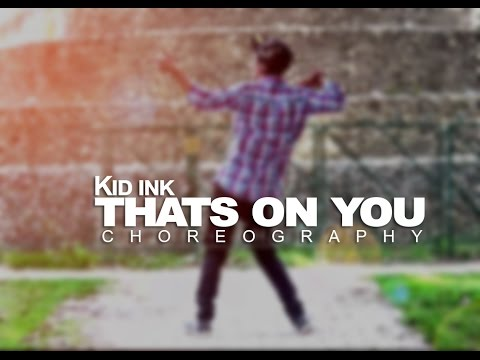 Kid Ink - Thats On You | Choreography |