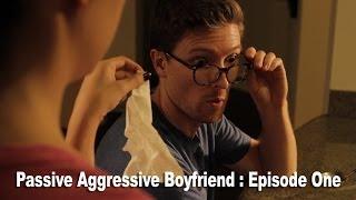 Passive-aggressive Boyfriend Ep1 - Sex