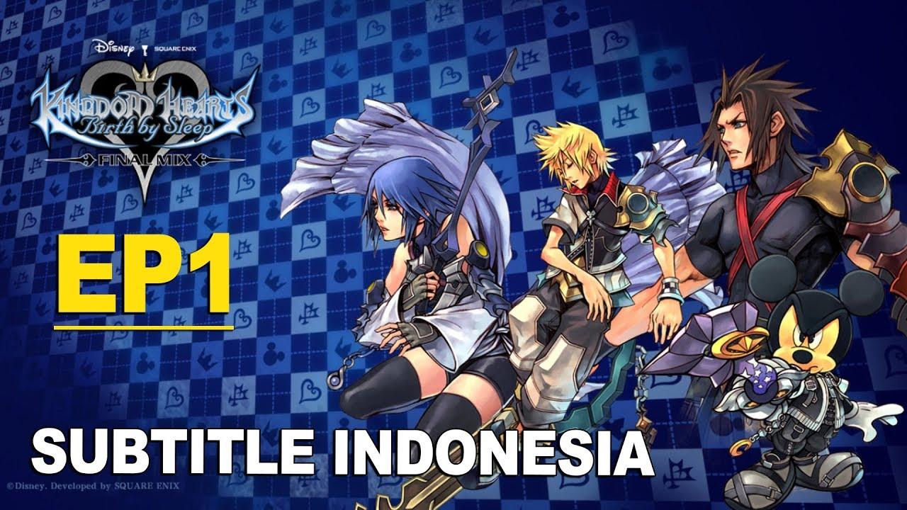 Kingdom hearts birth by sleep final mix episode 1 subtitle indonesia
