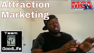 Attraction Marketing | One of the Biggest kept Secrets!! | Eric GoodLife Johnson MCA