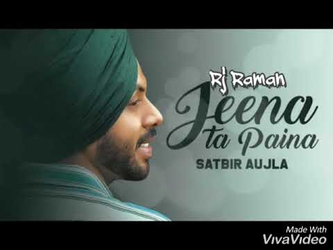 new-song-punjabi-jeena-ta-paina-hai-song-by-(satbir-aujla)-lyrics-by-rj-raman