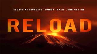 Sebastian Ingrosso Tommy Trash Feat John Martin Reload Radio Edit MP3