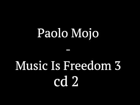 Paolo Mojo - Music Is Freedom 3 CD 2 (Freedom)