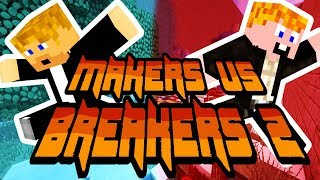 Minecraft - Makers vs Breakers 2 [A VERSENY!]
