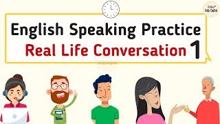 English Speaking Practice - Real Life Conversation | 20 Minutes English for Everyday - Series 1