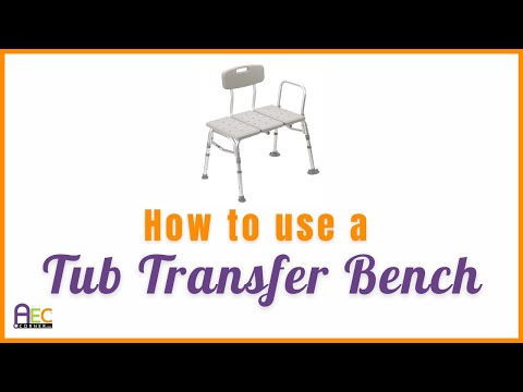 How to use a Bath Tub Transfer Bench