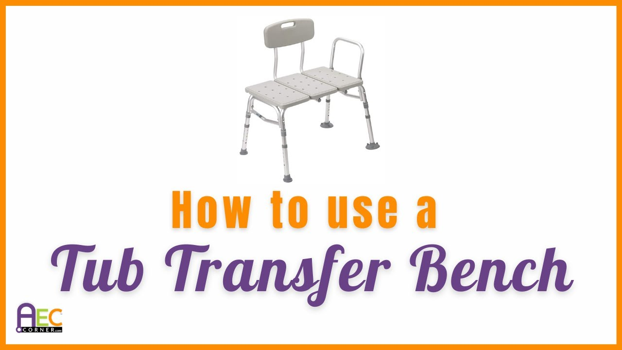 How To Use A Bath Tub Transfer Bench Youtube