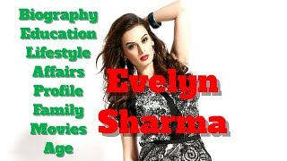 Evelyn Sharma Biography | Age | Family | Affairs | Movies | Education | Lifestyle and Profile