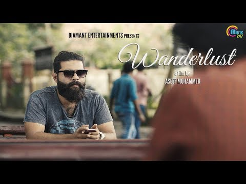 WANDERLUST | Malayalam Short Film | Blaise John Correya | Aseef Mohammed | HD