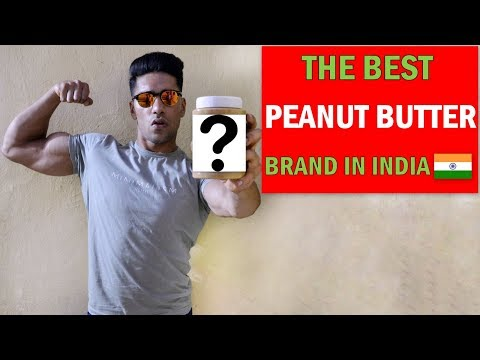 Best PEANUT BUTTER Brand In India? Which One Is Best For You?