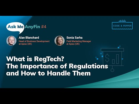 What is RegTech? On Regulations and How to Handle Them: Ask Me AnyFin #4 with Alan Blanchard