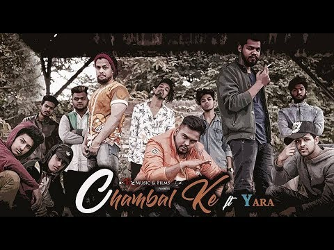 Chambal Ke | Official Anthem Music Video | Ft Yara | 2018