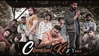 Chambal Ke Anthem Music ft Yara 2018