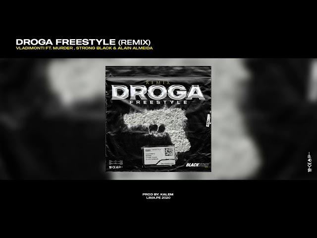 DROGA FREESTYLE REMIX (AUDIO OFICIAL) – VLADIMONTI FT. MURDER, STRONG BLACK & ALAIN ALMEIDA