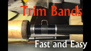 #4 Rod Building Tips, Tricks, and Hacks: Trim Bands
