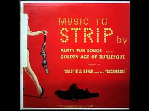 Bald Bill Hagan And His Trocaderons Music To Strip By 1965 Vinyl Discogs