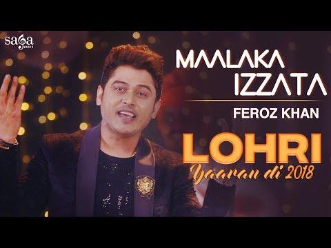 Feroz Khan : Maalaka Izzata   Lohri Yaaran Di 2018   New Punjabi Song 2018   Saga Music