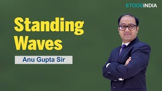 Standing Waves For JEE Main & Advance by Anu Gupta Sir  | Etoosindia