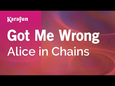 Karaoke Got Me Wrong - Alice in Chains *