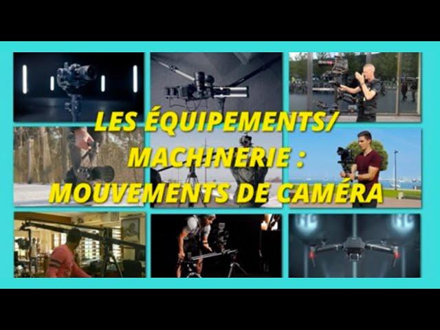LES ÉQUIPEMENTS / MACHINERIE : MOUVEMENTS DE CAMÉRA