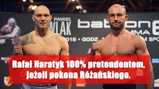 Rafał Haratyk 100% pretendentem, jeżeli pokona Różańskiego
