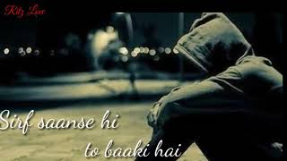 sirf saanse hi toh baaki hai whatsapp status video || sad whatsapp status video