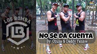 NO SE DA CUENTA by Ozuna x Daddy Yankee | Zumba | Reggaeton | Los Bomba