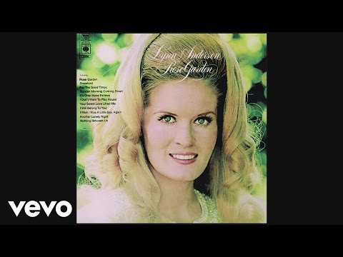 Lynn Anderson - (I Never Promised You A) Rose Garden (Audio)