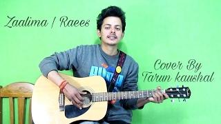 Zaalima  Raees  Shah Rukh Khan  Arijit Singh & Harshdeep Kaur  Jam8  Cover By Tarun Kaushal