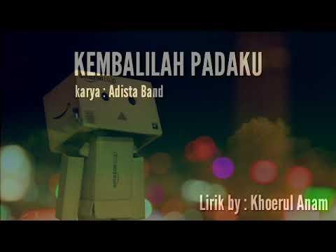 Lirik lagu Adista Band (Kembalilah Padaku).