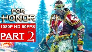 FOR HONOR Gameplay Walkthrough Part 2 Campaign [1080p HD 60FPS PC] - No Commentary