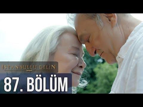 İstanbullu Gelin 87. Bölüm (Final)
