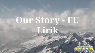 Our Story - FU (lirik)