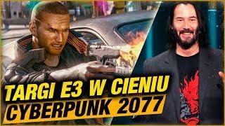 CYBERPUNK 2077 & KEANU REVEES – TARGI E3 2019 W CIENIU CDPR