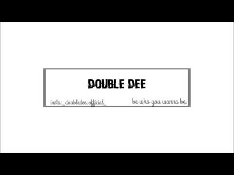 Double Dee -Day and Night  (Prod.Flex GLR)