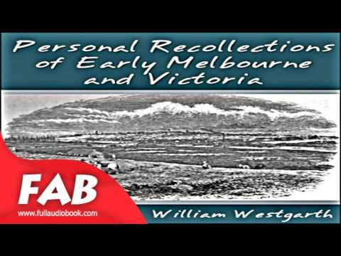 Personal Recollections of Early Melbourne and Victoria Full Audiobook by William WESTGARTH
