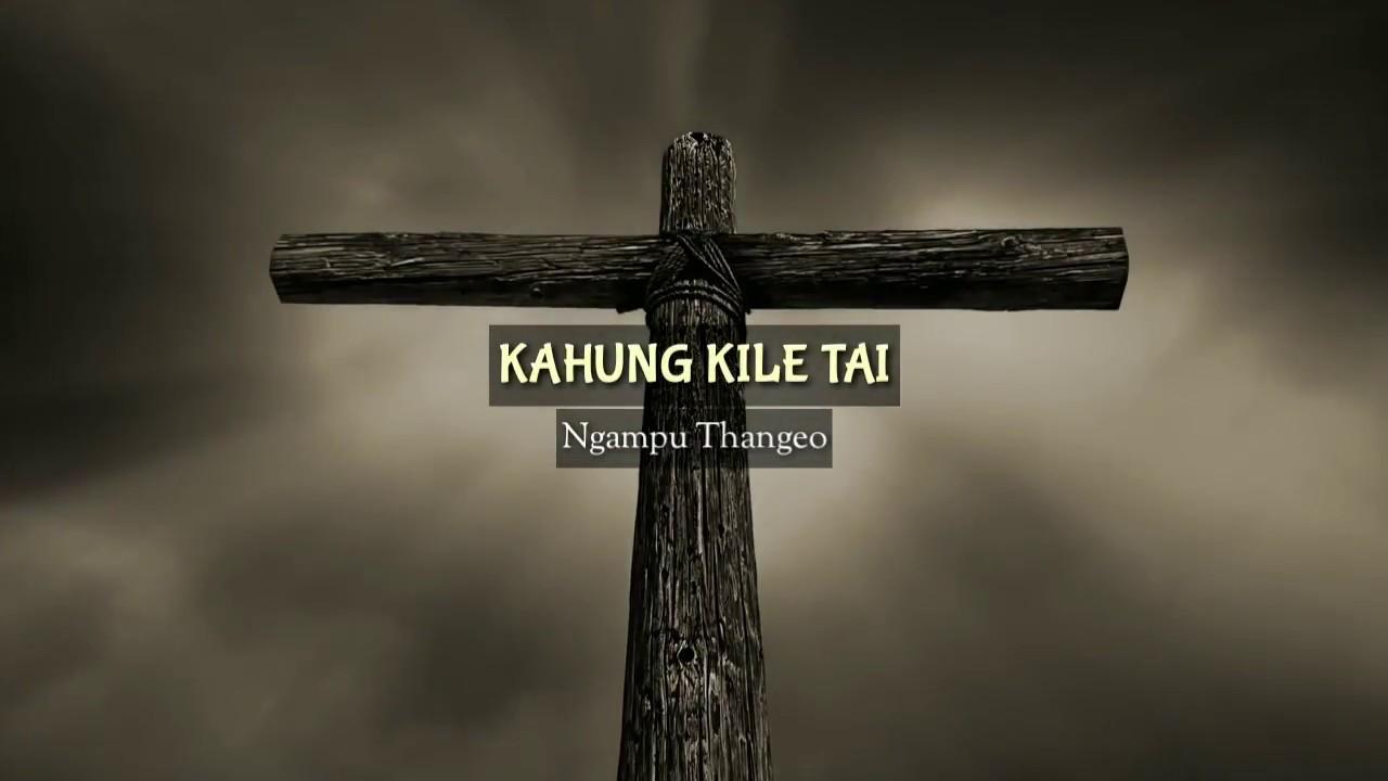 Kahung Kile Tai - Ngampu Thangew | Official Lyric Video 2018 #1