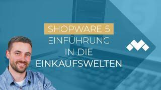 Einkaufswelten in Shopware 5 anlegen [SW Academy]