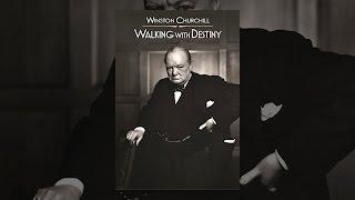 Winston Churchill Walking with Destiny