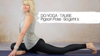 DO-YOGA TAUBE - Wie du in die Taube kommst - Pigeon Pose mit Eva-Maria Flucher