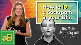 How to Identify a Sociopath in your life.
