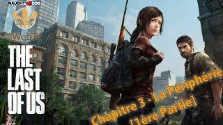 The Last Of Us - Chapitre 3 : Périphérie [1ère Partie/Version PS4]