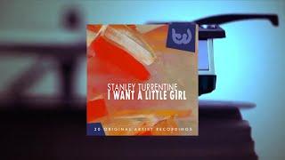 Stanley Turrentine - I Want A Little Girl (Full Album)