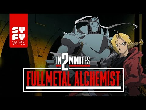 Fullmetal Alchemist In 2 Minutes | SYFY WIRE