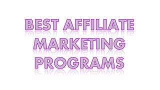 Best Affiliate Programs - The Best Affiliate Marketing Program