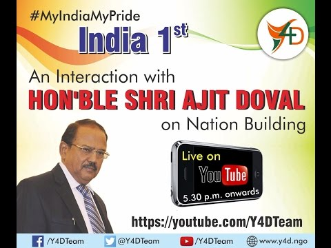 Y4D Presents #MyIndiaMyPride Interaction with Ajit Doval on Nation Building