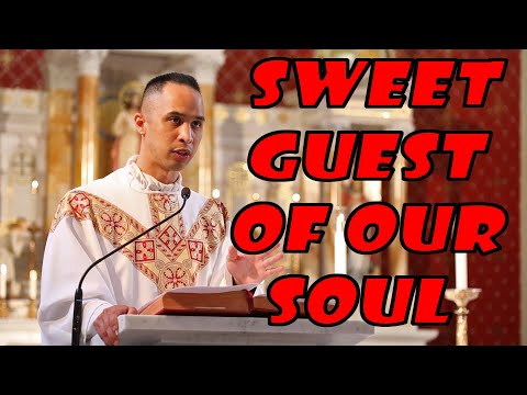 Sweet Guest of our Soul
