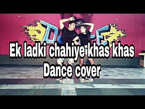 """""""Ek Ladki Chahiye Khas Khas """" / dance video/ choreographed by manan kashyap"""