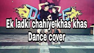 ek ladki chahiye khas khas dance video choreographed by manan kashyap