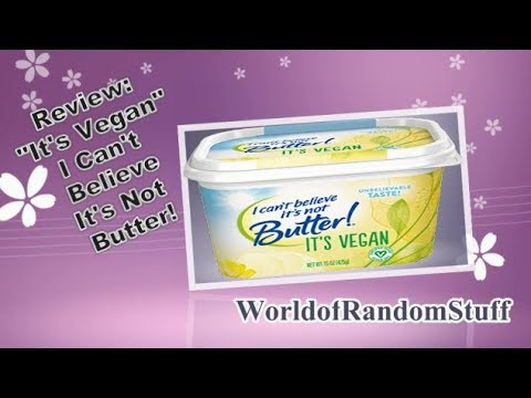 **New Product** I Cant Believe Its Not Butter, It's Vegan!!